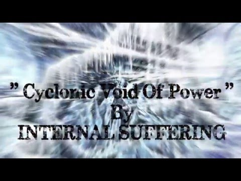Internal Suffering-Cyclonic Void Of Power