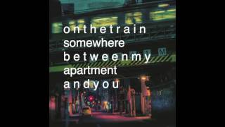 Download city girl | on the train somewhere between my apartment and you MP3 song and Music Video