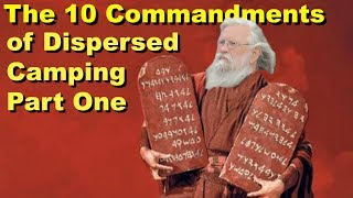 10 Commandments of Dispersed Camping: Part 1