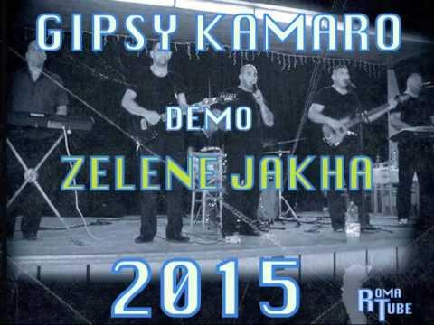 Gipsy Kamaro - Zelene Jakha 2015