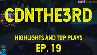 CDNTHE3RD Highlights, Best Plays and Top Moments | EP19