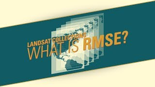 Landsat Collections: RMSE