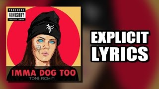 Toni Romiti - Imma Dog Too (LYRICS)