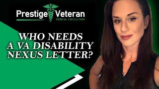 Who needs a VA Disability Nexus Letter?
