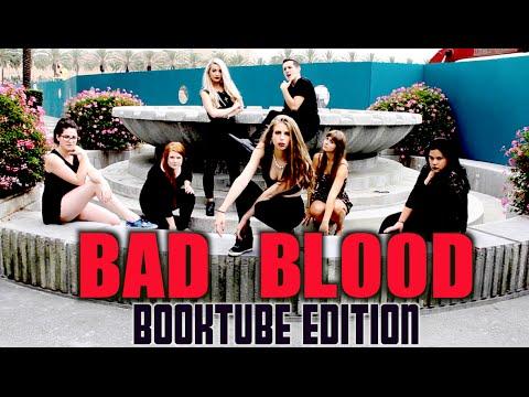 BAD BLOOD | BOOKTUBE EDITION