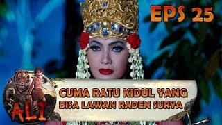 Kanjeng Ratu Harus Hadapi Sendiri Raden Surya - ALI Eps 25