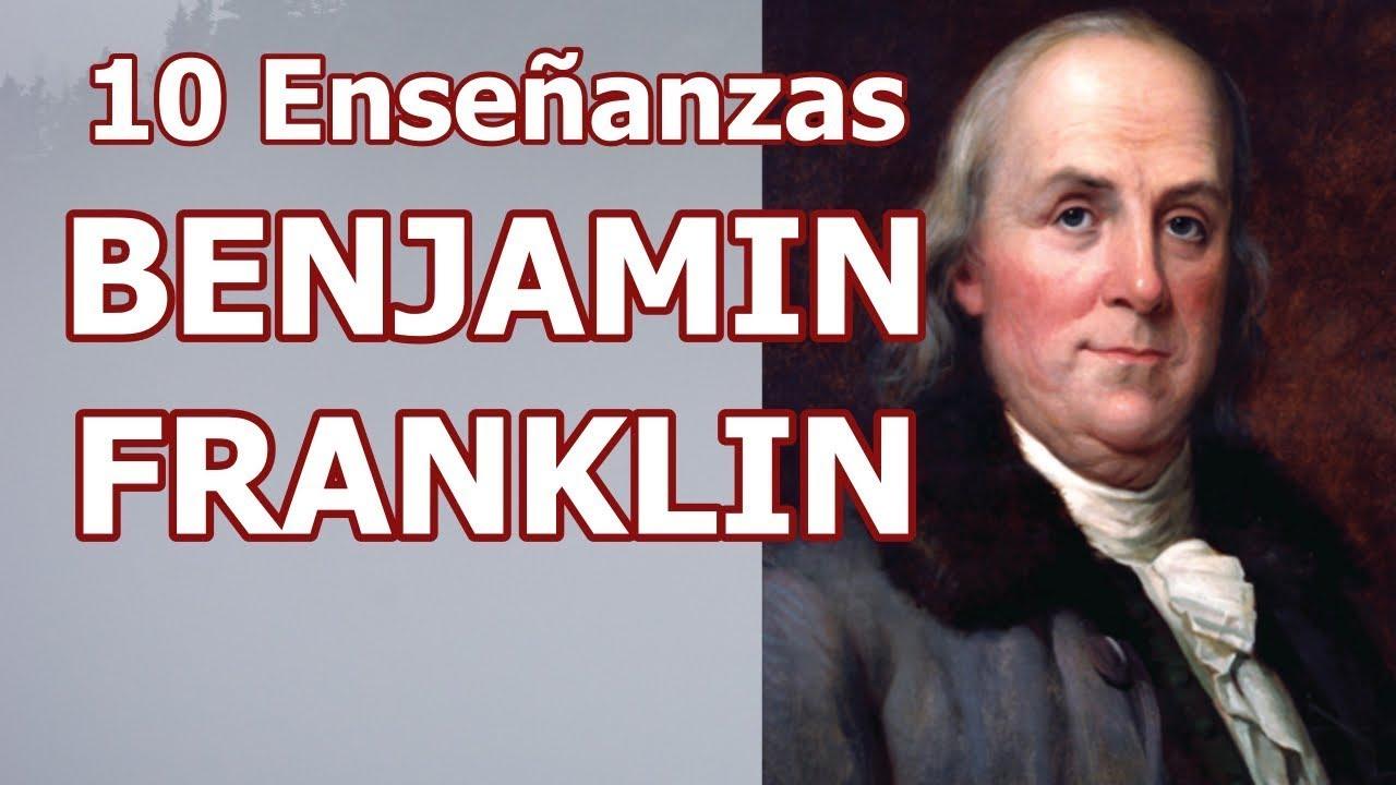 10 Enseñanzas De Benjamín Franklin