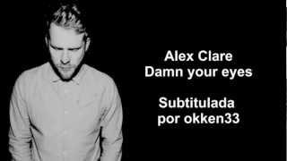 Alex Clare Damn Your Eyes Subtitulada En Español