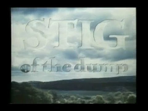 Stig of the dump Part one