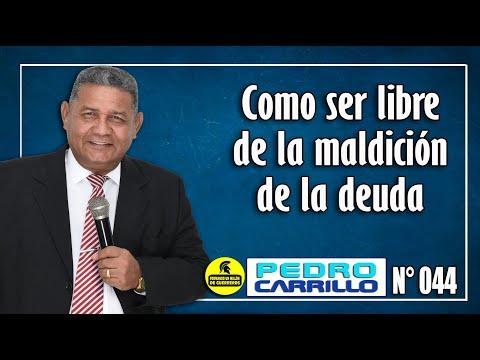 """N° 044 """"Cómo ser libre de la maldición de la deuda"""" Pastor Pedro Carrillo E."""