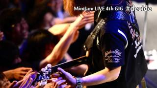 MintJam Live 2016 (5/22, 6/04) プロモーション動画 4th GIG decide Os...