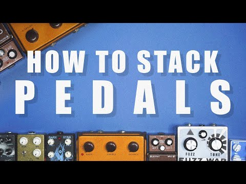 How to Stack Guitar Pedals