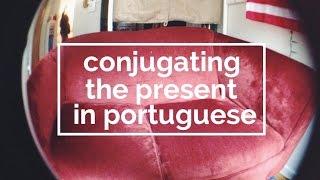 Portuguese Verb Conjugation for Dumbies  - Present Tense