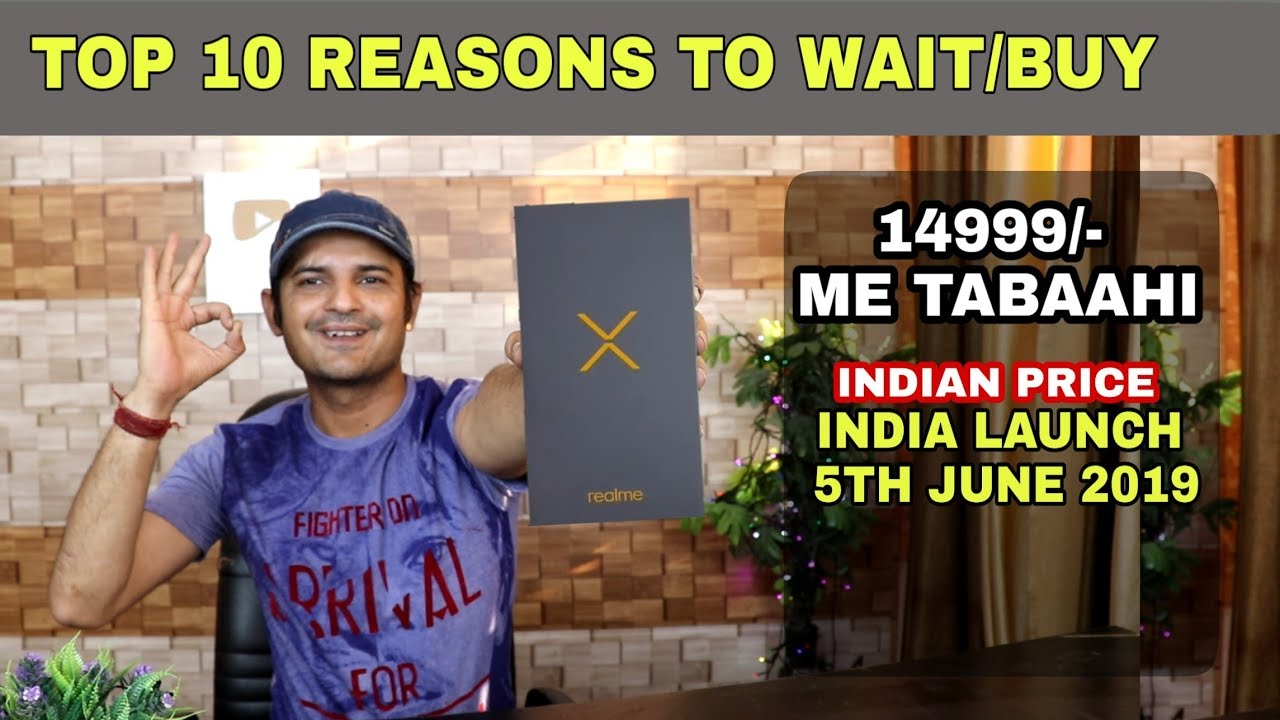 Realme X in 14999/- india launch date & price - Top 10 reasons to wait or  buy