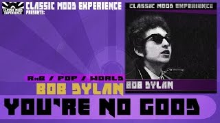 Bob Dylan - You're No Good (1962)