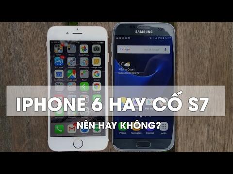 Nên mua iPhone 6 giá chỉ hơn 5 triệu hay cố lên Galaxy S7