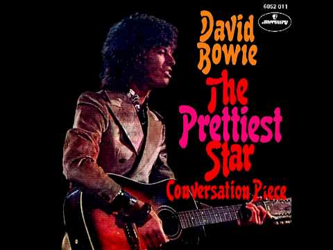 The Prettiest Star, by David Bowie