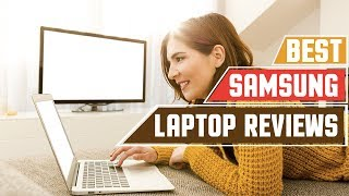 ✅ Top 5 Samsung Laptop Reviews in 2019 | 2018 Premium Samsung Notebook 9 Pro (Buying Guide)