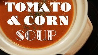 Tomato & Corn Soup Recipe By Spanish Cooking