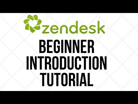 Zendesk 2017 Introduction Beginner Tutorial - Increase your Customer Service Experience