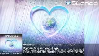 Roman Messer feat. Ange - Love Around The World (Adam Navel Remix)