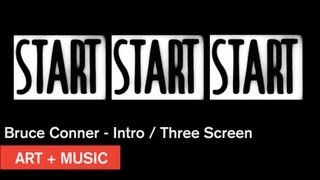 Bruce Conner - Intro / THREE SCREEN RAY - Art + Music - MOCAtv