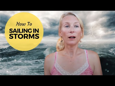 Sailing in Storms | Sailing Britican (Video 7)