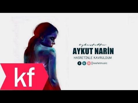 Aykut Narin - Hasretinle Kavruldum