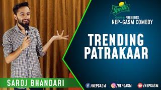 Trending Patrakaar | Nepali Stand-Up Comedy | Saroj Bhandari | Nep-Gasm Comedy
