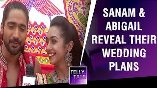 Sanam and Abigail reveal their Wedding plans | Exclusive