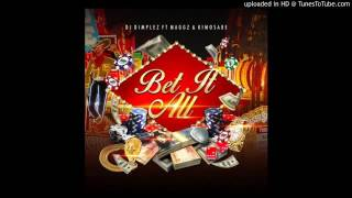 Download Video DJ Dimplez ft  Maggz, Kimosabe  - Bet It All MP3 3GP MP4