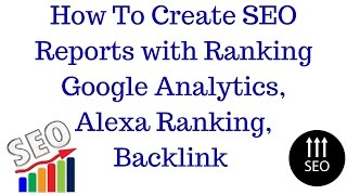 How To Make SEO Report For Client | How To Create SEO Reports with Ranking [Hindi]