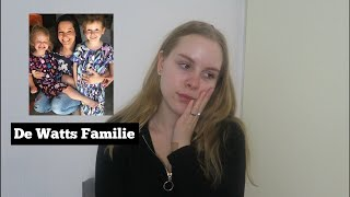 WAT IS ER GEBEURD MET DE WATTS FAMILIE