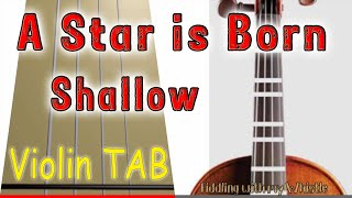 A Star is Born - Shallow - Lady Gaga - Bradley Cooper - Violin - Play Along Tab Tutorial