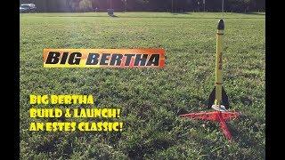 Estes Big Bertha Model Rocket - Quick Build & Launch on B & C Motors