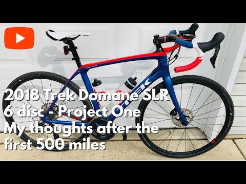 2018 Trek Domane SLR 6 disc - Project One / My thoughts after 500+ miles