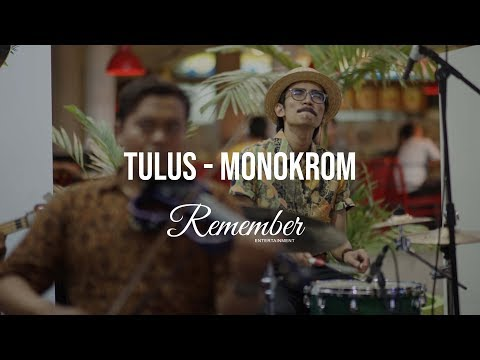 Tulus - Monokrom (Cover by Remember Entertainment)