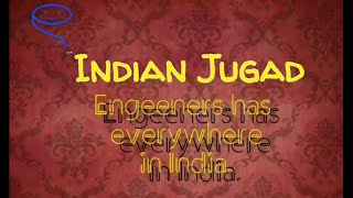 INDIAN JUGAD (Engeeners has everywhere in India) Episode 01