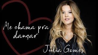 Júlia Gomes - Me chama pra dançar [ Áudio Oficial ]