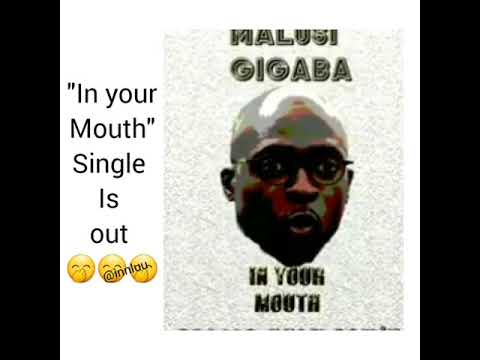 melusi gigaba in your mouth single