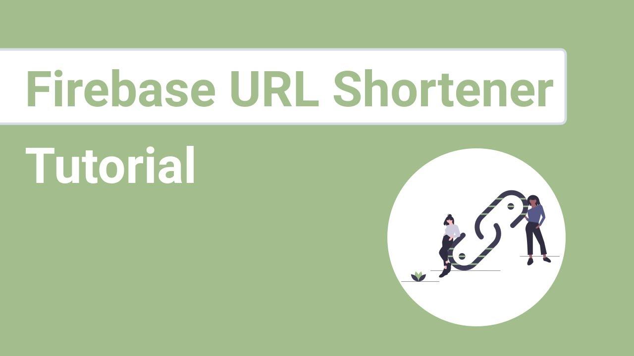 Firebase URL Shortener Tutorial