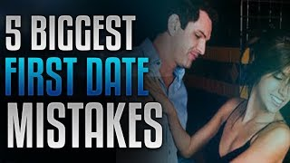 The 5 Biggest Mistakes People Make On First Dates