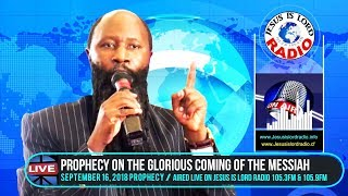 PROPHECY OF THE GLORIOUS COMING OF THE MESSIAH - PROPHET DR. OWUOR