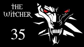 The Witcher (Ведьмак) - Прохождение игры на русском [#35]
