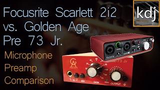 Focusrite Scarlett 2i2 vs. Golden Age Pre 73 Jr - Mic Preamp Comparison