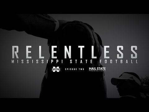 "Relentless: Mississippi State Football - 2016 Episode II, ""The Gentle Hum of Anxiety"""