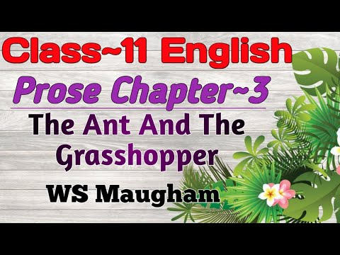 Class 11 English Prose Chapter 3 The Ant And The Grasshopper | WS Maugham | UP Board Exam