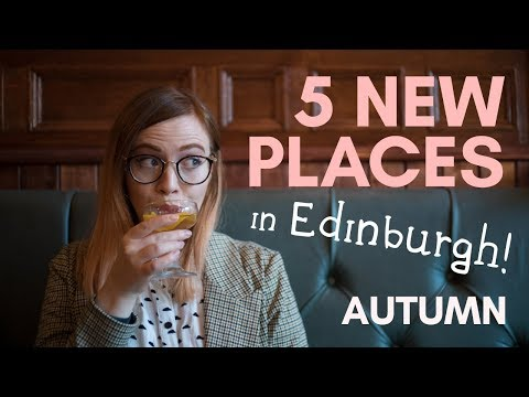 5 NEW PLACES For Eating And Drinking In Edinburgh | AUTUMN '18