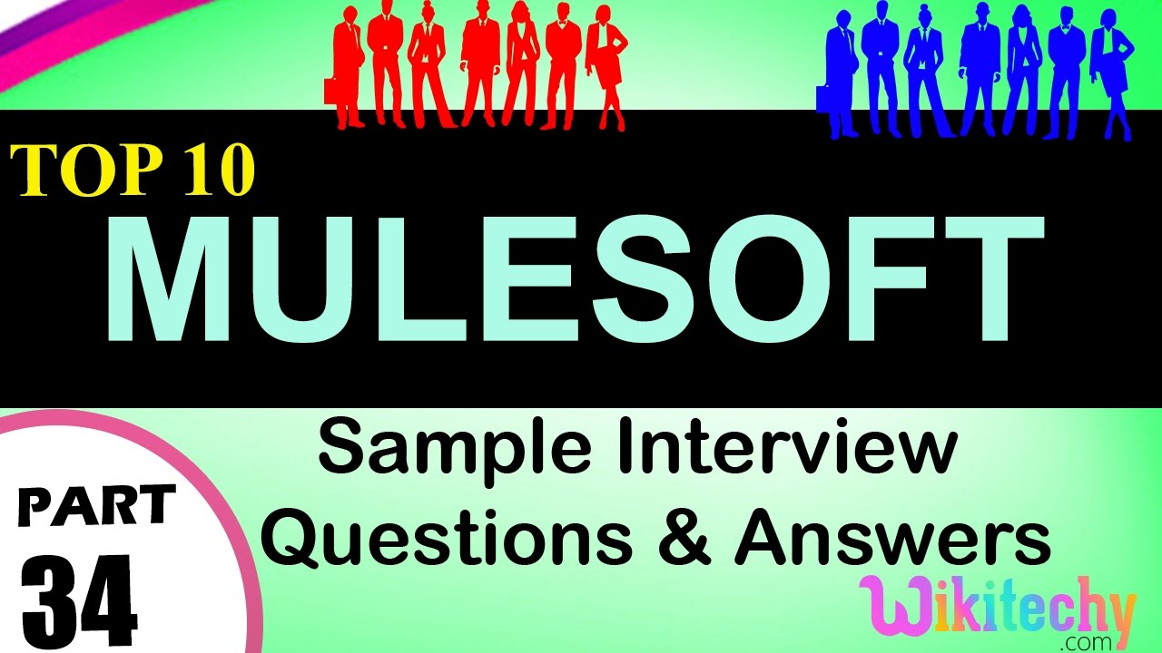 MULESOFT Top Most important interview questions and answers for freshers /  experienced videos