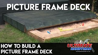 How to build a picture frame deck